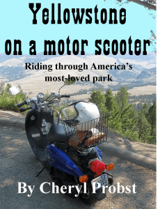 Yellowstone on a motor scooter review
