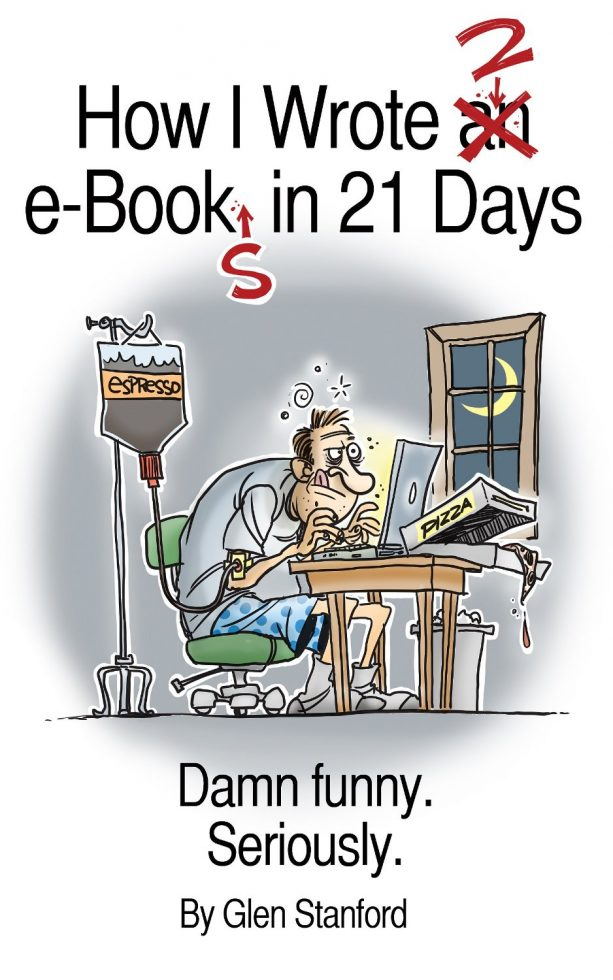 How I Wrote 2 eBooks in 21 Days; Damn Funny. Seriously.